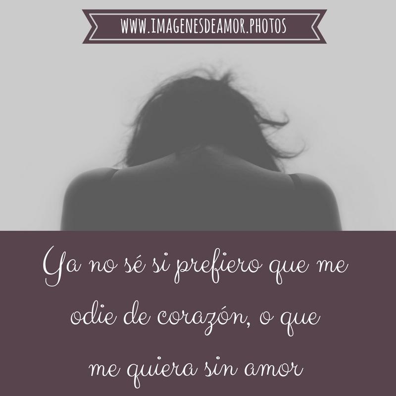 IMÁGENES DE DESAMOR ® Frases tristes, decepción y desilusión